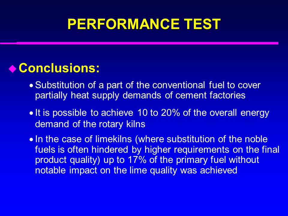 PERFORMANCE TEST Conclusions:
