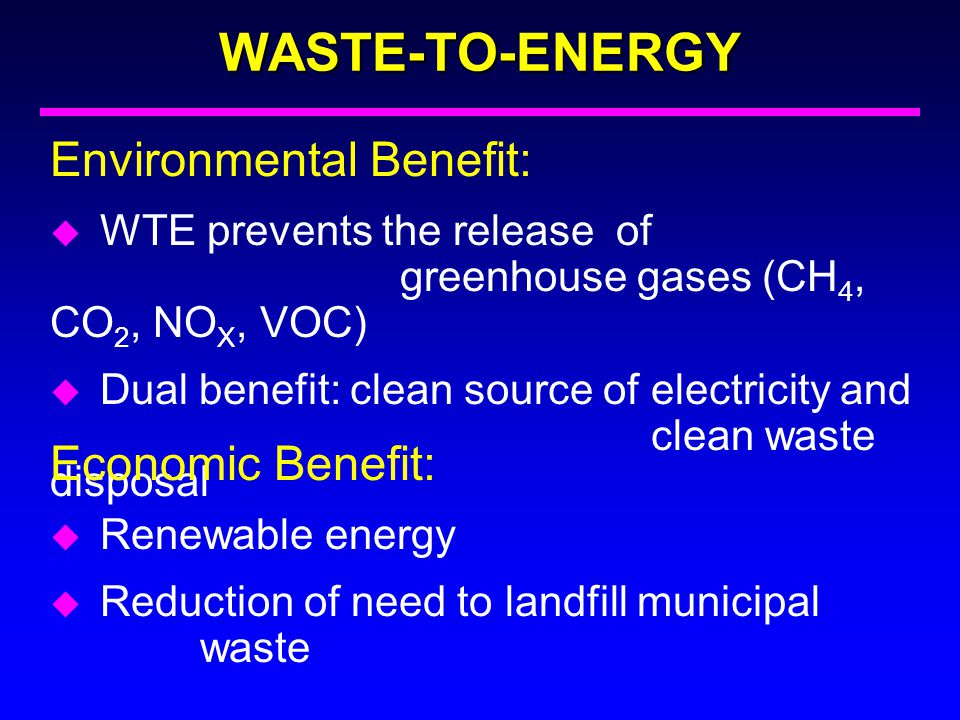 WASTE-TO-ENERGY Environmental Benefit: Economic Benefit: