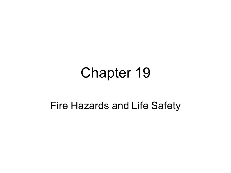 Fire Hazards and Life Safety