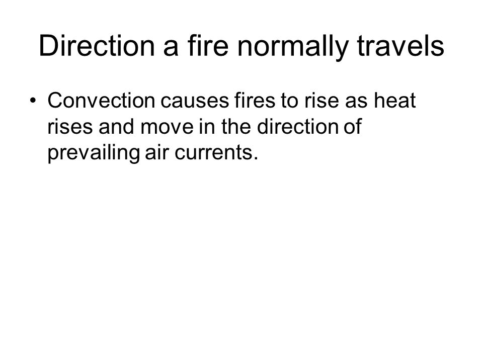 Direction a fire normally travels