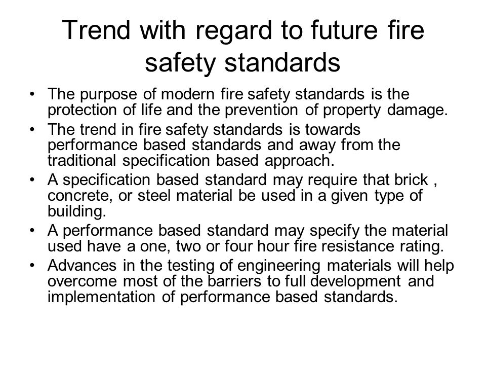 Trend with regard to future fire safety standards