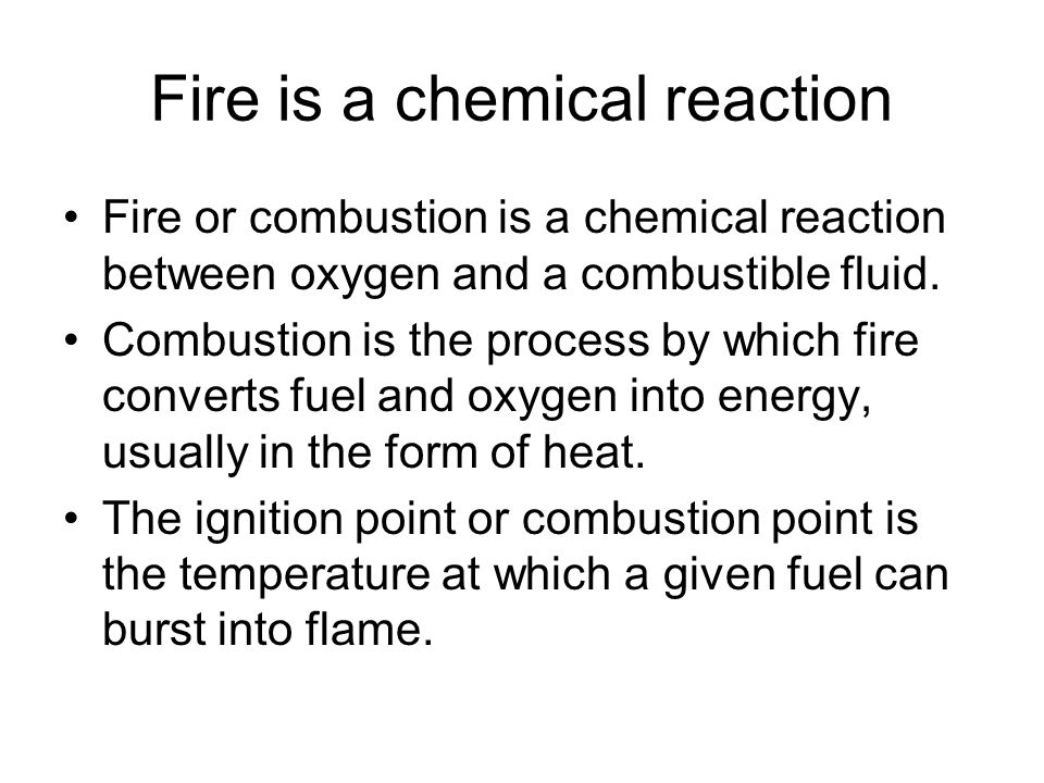 Fire is a chemical reaction