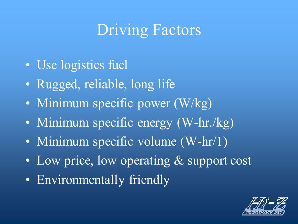 Driving Factors Use logistics fuel Rugged, reliable, long life
