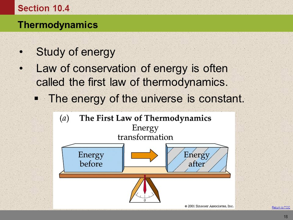 Study of energy Law of conservation of energy is often called the first law of thermodynamics.