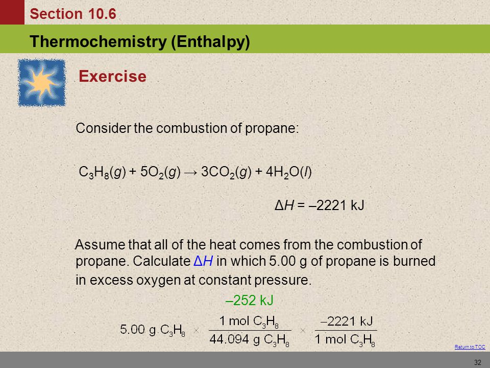 Consider the combustion of propane: