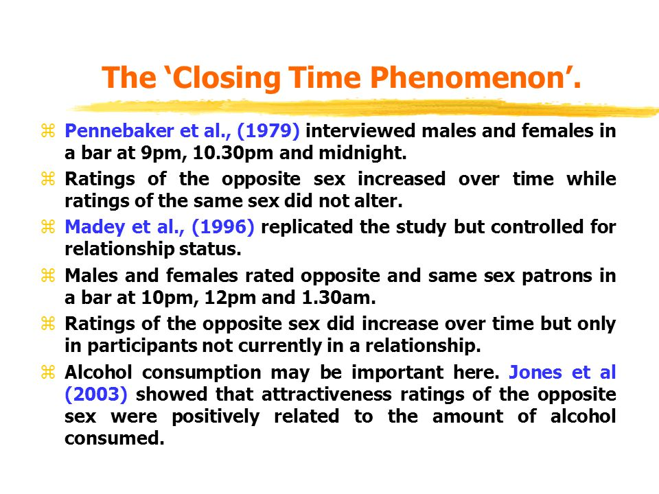 The 'Closing Time Phenomenon'.