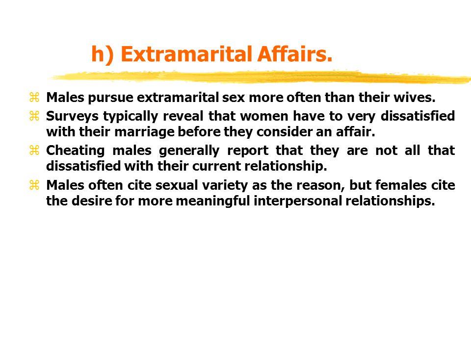 h) Extramarital Affairs.