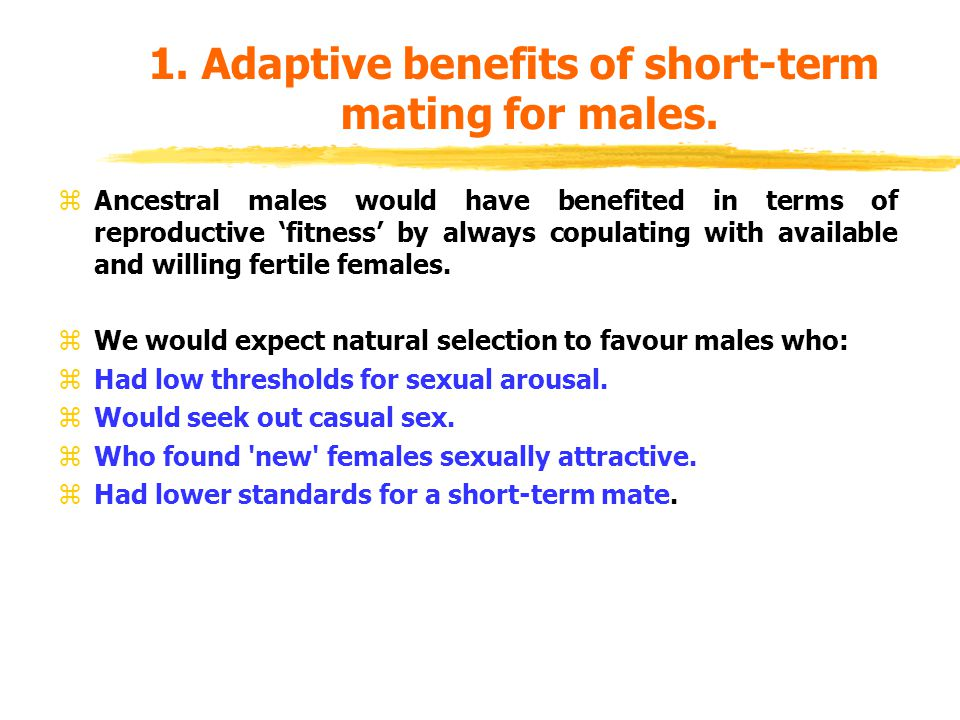 1. Adaptive benefits of short-term mating for males.