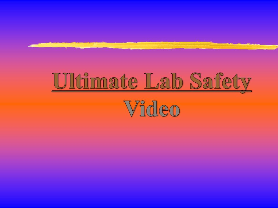 Ultimate Lab Safety Video