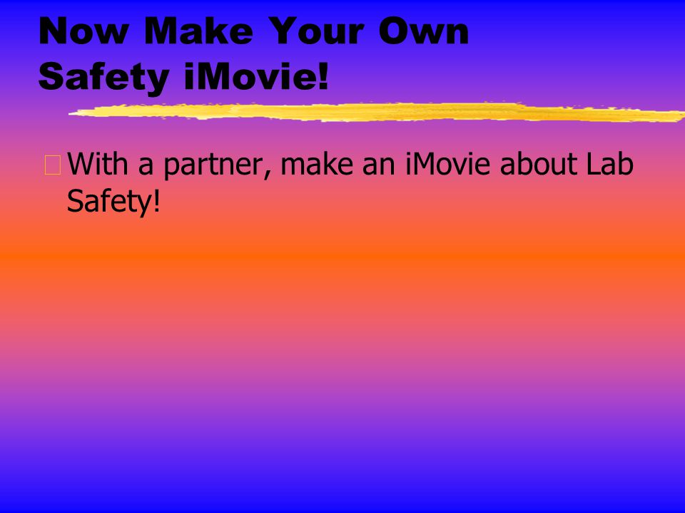 Now Make Your Own Safety iMovie!