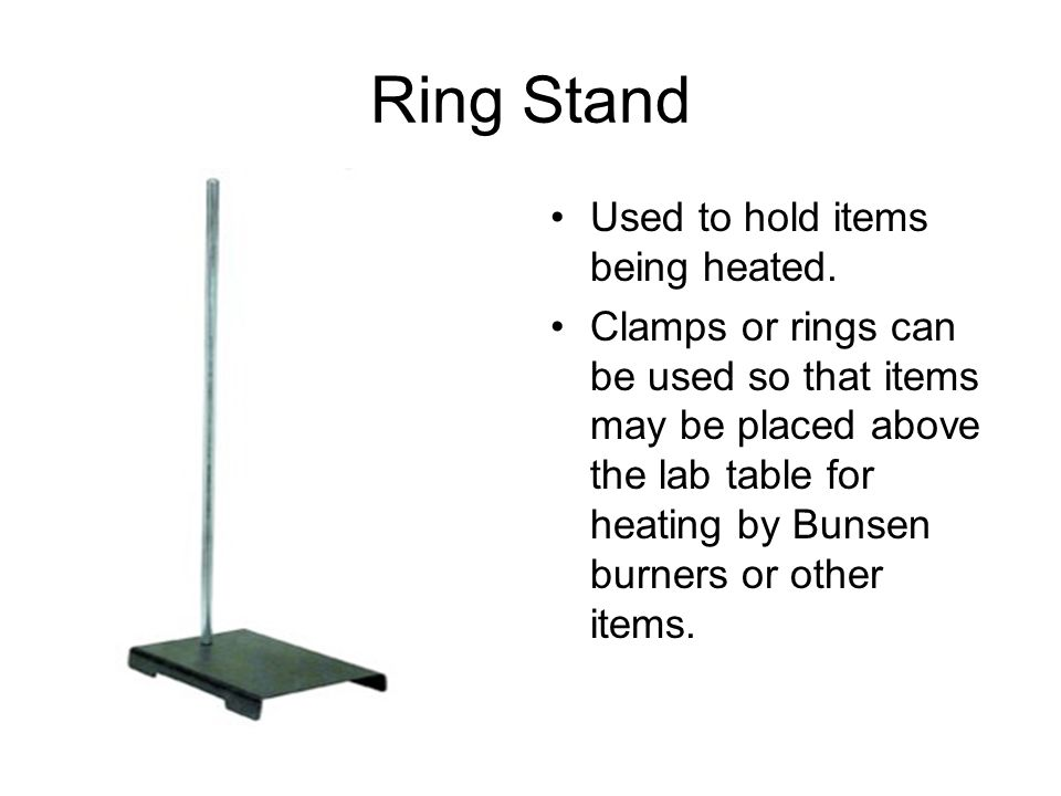 Ring Stand Used to hold items being heated.