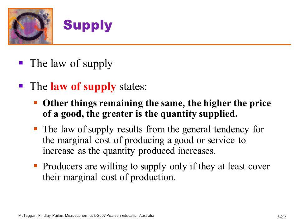 Supply The law of supply The law of supply states: