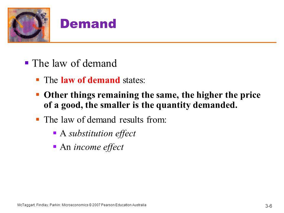 Demand The law of demand The law of demand states: