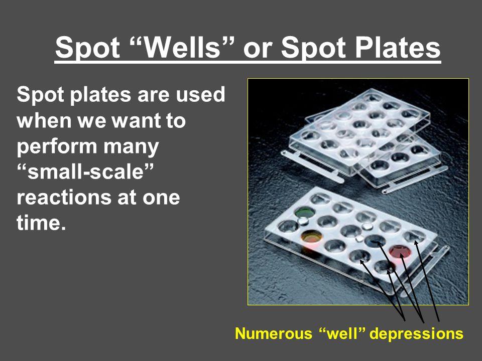 Spot Wells or Spot Plates