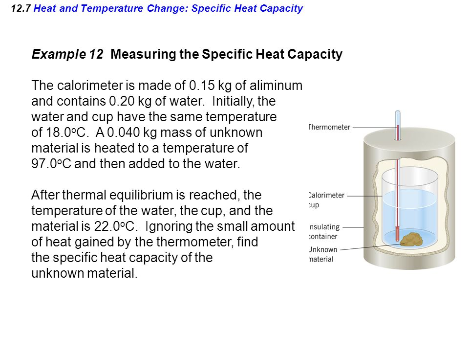 12.7 Heat and Temperature Change: Specific Heat Capacity