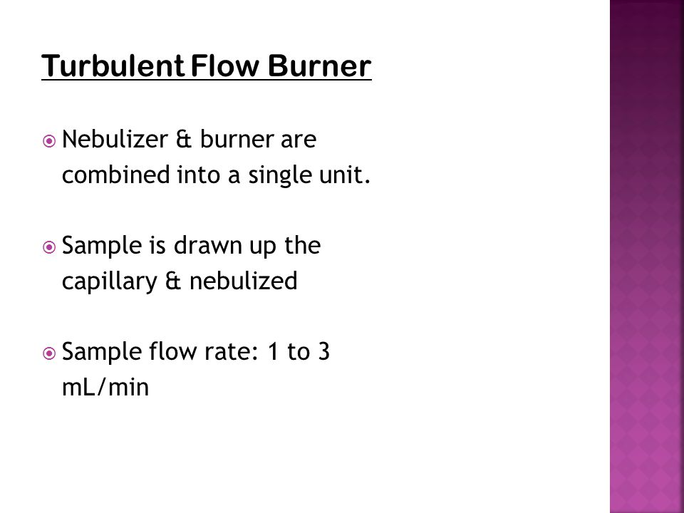 Turbulent Flow Burner Nebulizer & burner are