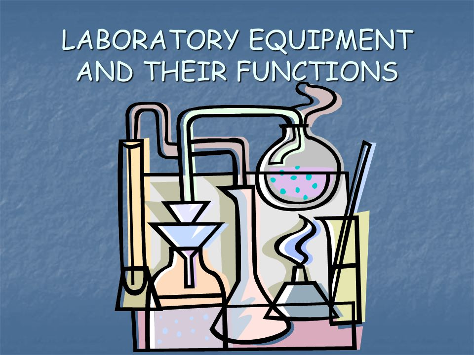 LABORATORY EQUIPMENT AND THEIR FUNCTIONS