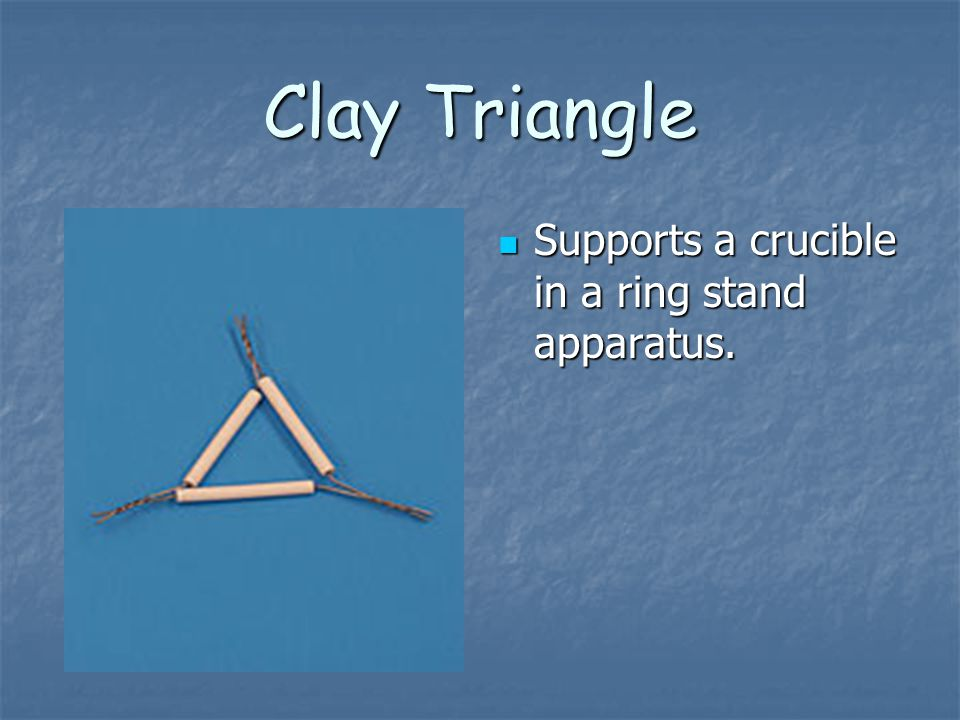 Clay Triangle Supports a crucible in a ring stand apparatus.