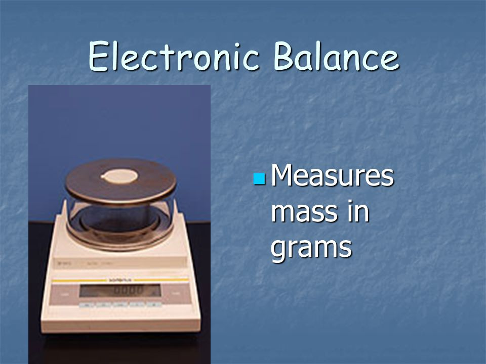 Electronic Balance Measures mass in grams