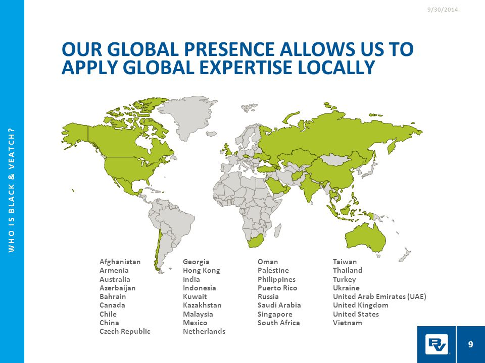 OUR GLOBAL Presence allows us to APPLY GLOBAL EXPERTISE LOCALLY