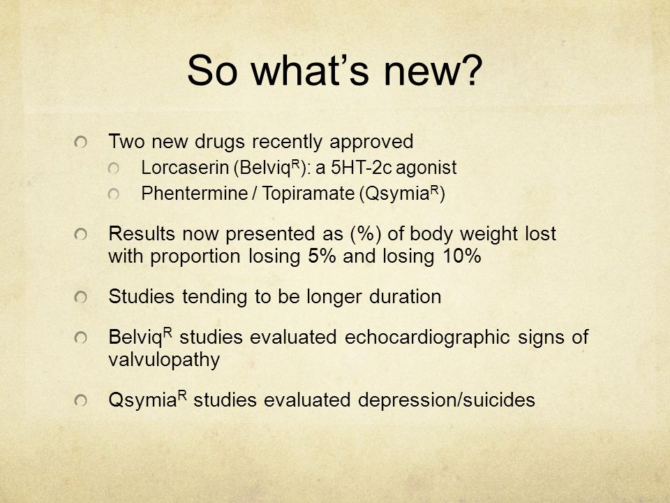 So what's new Two new drugs recently approved