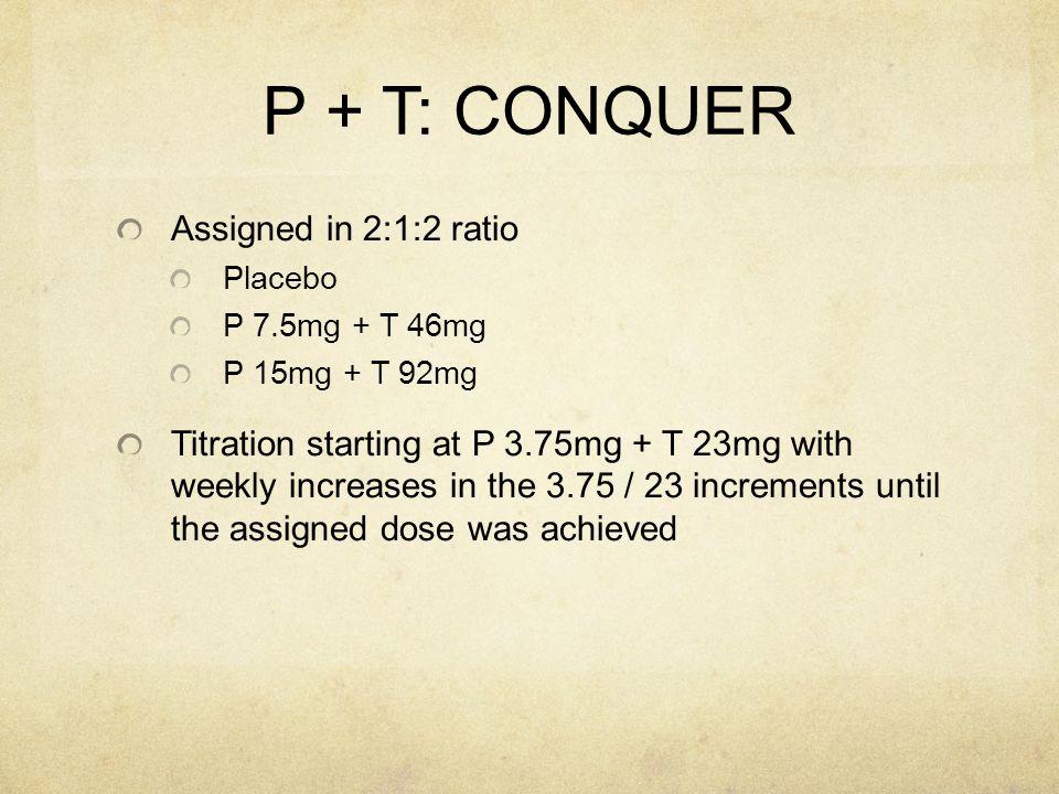 P + T: CONQUER Assigned in 2:1:2 ratio