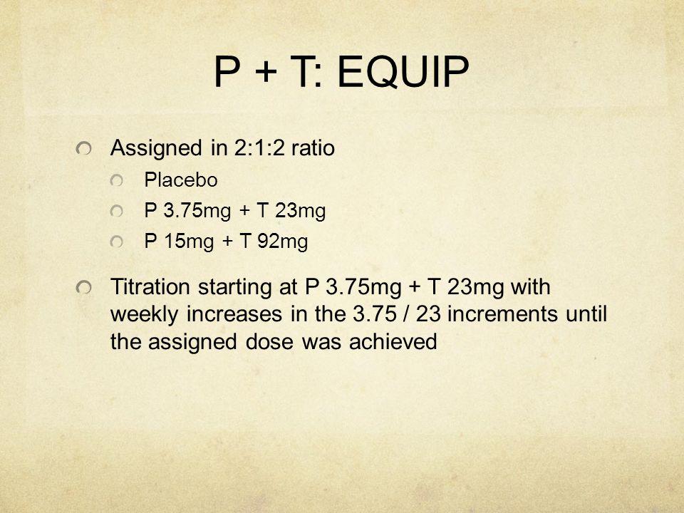 P + T: EQUIP Assigned in 2:1:2 ratio