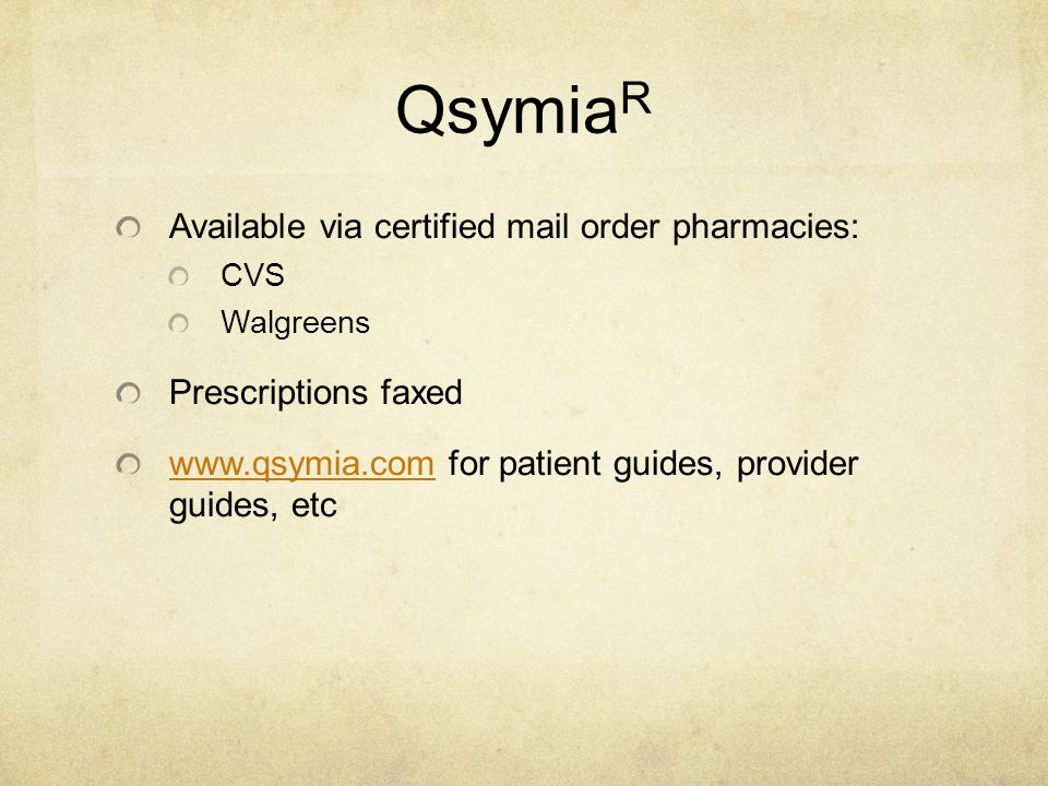 QsymiaR Available via certified mail order pharmacies:
