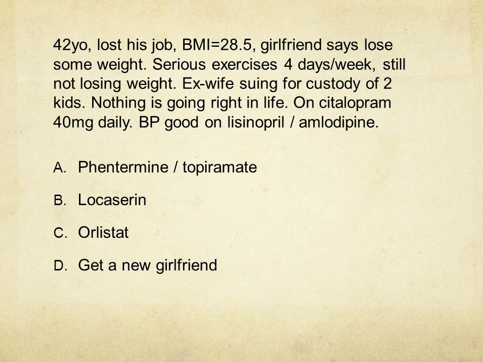 42yo, lost his job, BMI=28. 5, girlfriend says lose some weight