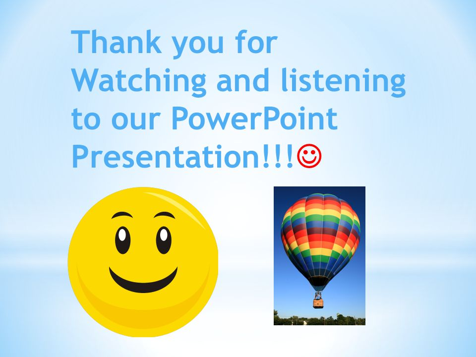 Thank you for Watching and listening to our PowerPoint Presentation!!!