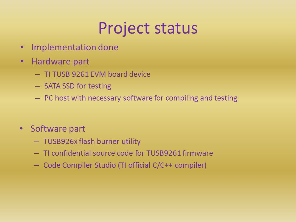 Project status Implementation done Hardware part Software part