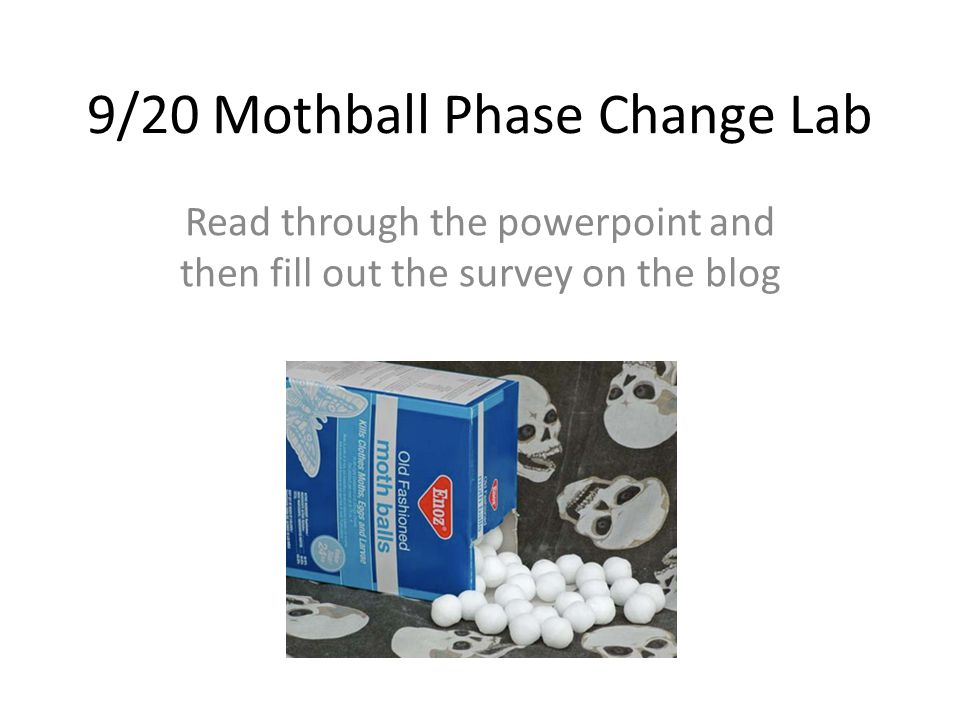 9/20 Mothball Phase Change Lab