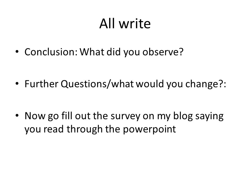 All write Conclusion: What did you observe