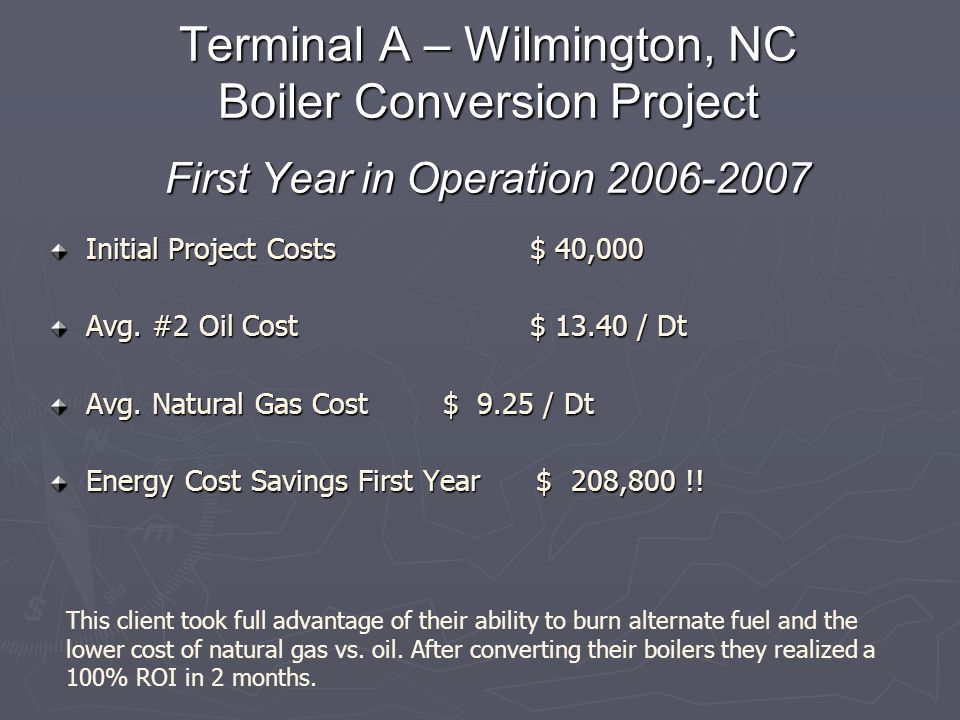 Terminal A – Wilmington, NC Boiler Conversion Project First Year in Operation 2006-2007