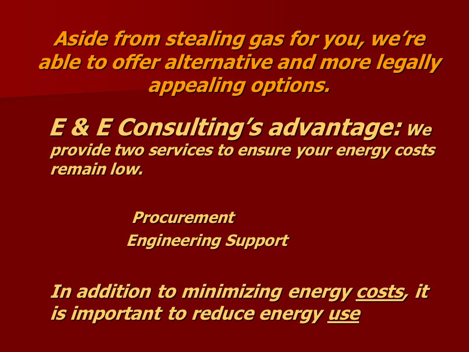 Aside from stealing gas for you, we're able to offer alternative and more legally appealing options.