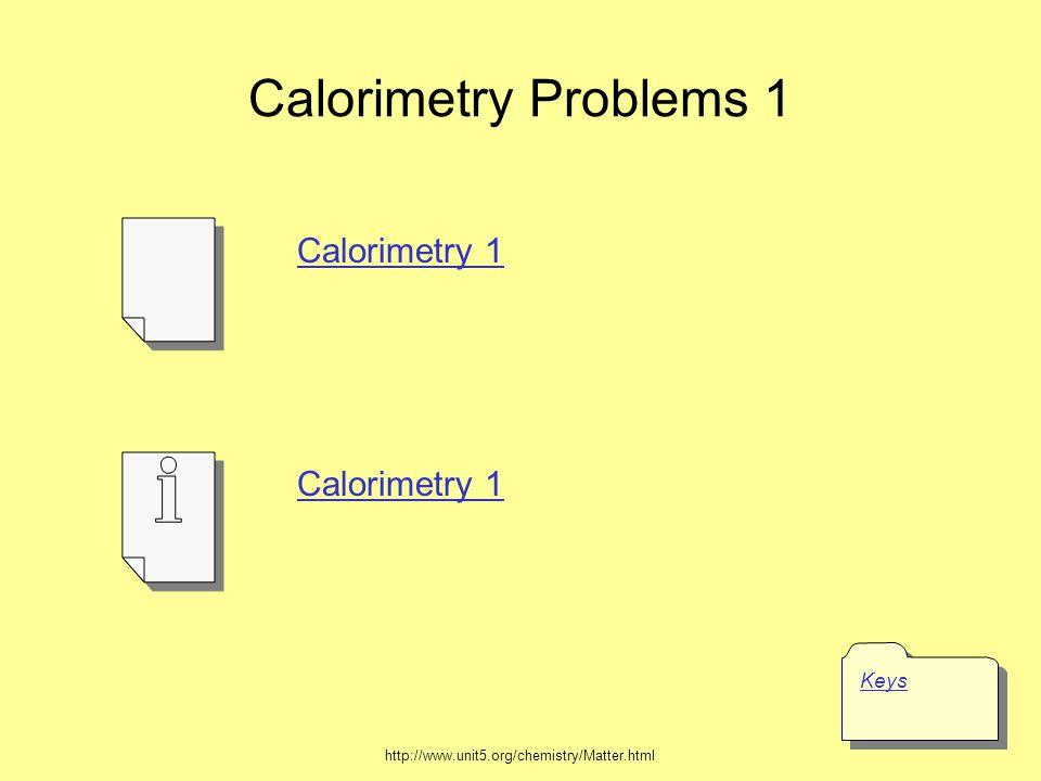 Calorimetry Problems 1 Calorimetry 1 Calorimetry 1 Keys