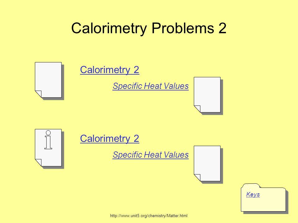 Calorimetry Problems 2 Calorimetry 2 Calorimetry 2