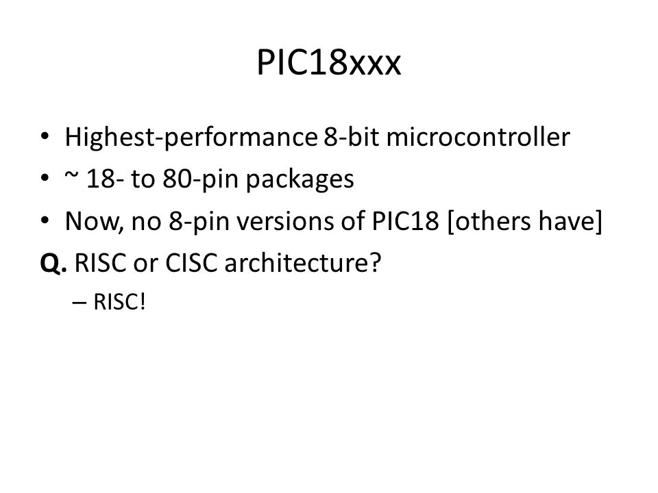 PIC18xxx Highest-performance 8-bit microcontroller