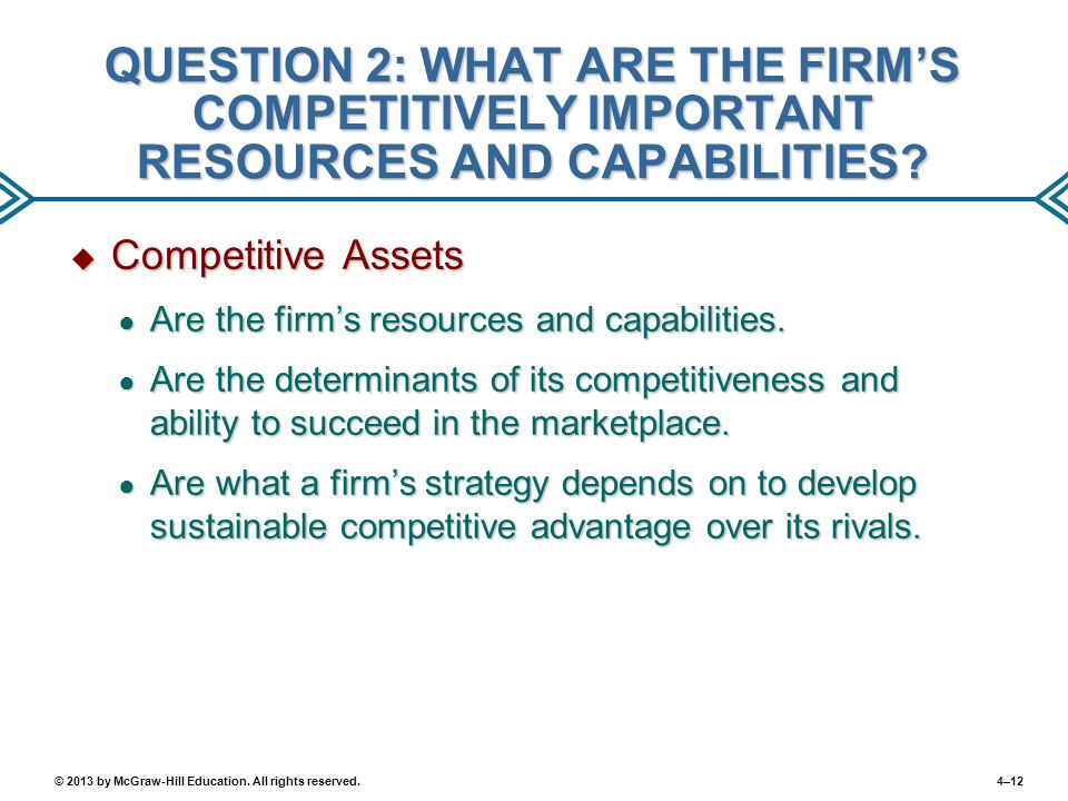 QUESTION 2: WHAT ARE THE FIRM'S COMPETITIVELY IMPORTANT RESOURCES AND CAPABILITIES