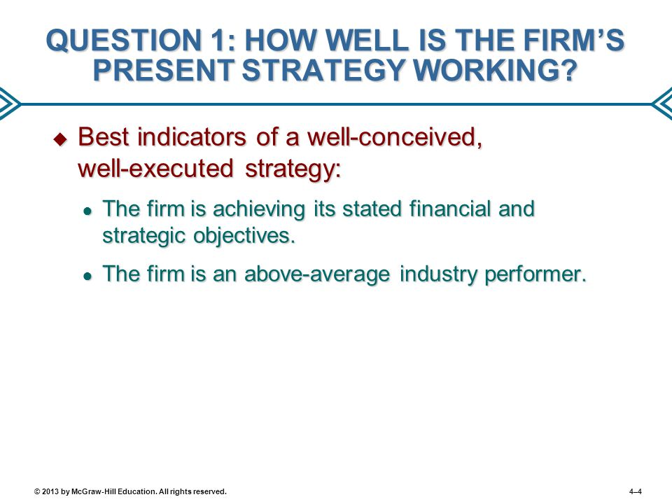 QUESTION 1: HOW WELL IS THE FIRM'S PRESENT STRATEGY WORKING