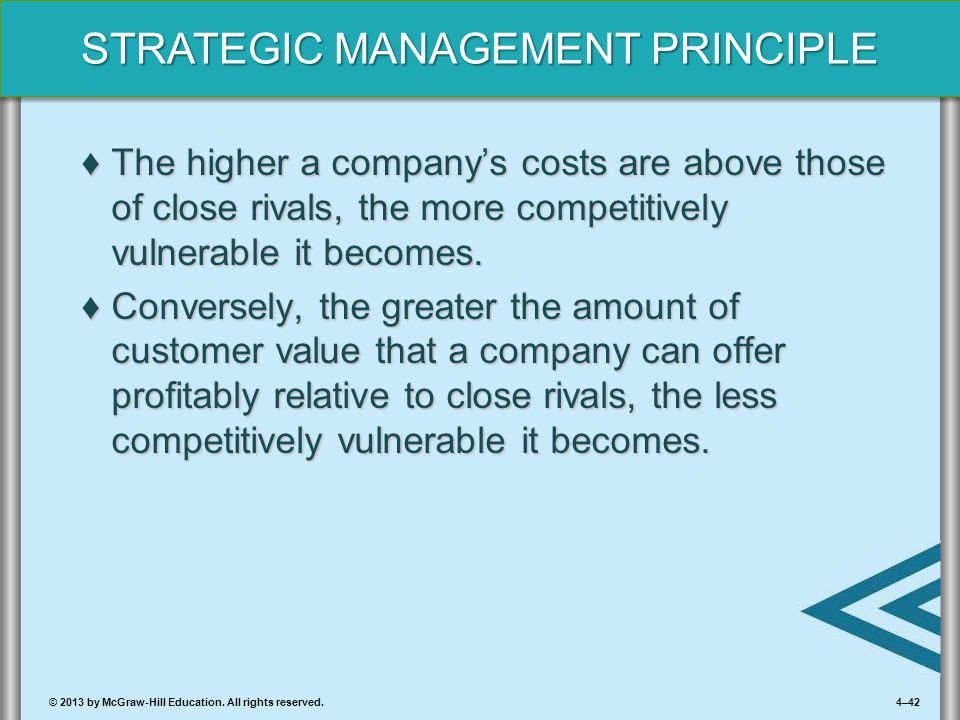 The higher a company's costs are above those of close rivals, the more competitively vulnerable it becomes.
