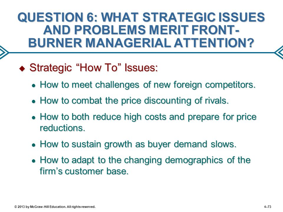 QUESTION 6: WHAT STRATEGIC ISSUES AND PROBLEMS MERIT FRONT-BURNER MANAGERIAL ATTENTION