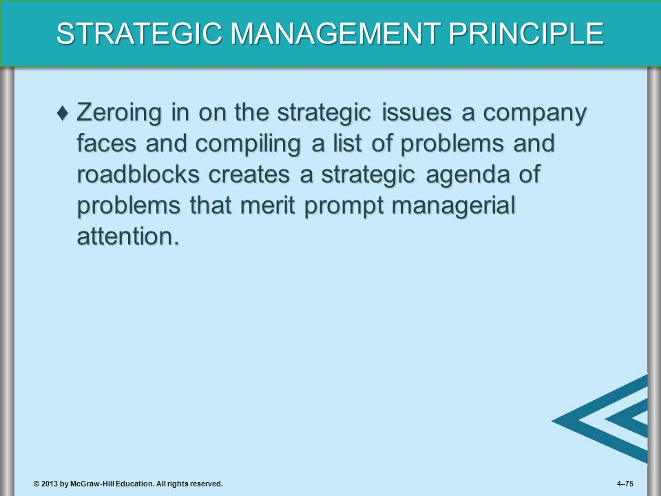 Zeroing in on the strategic issues a company faces and compiling a list of problems and roadblocks creates a strategic agenda of problems that merit prompt managerial attention.