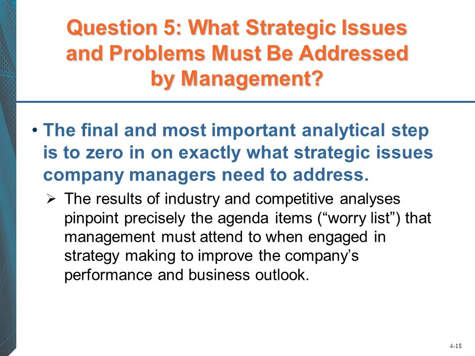 Question 5: What Strategic Issues and Problems Must Be Addressed by Management