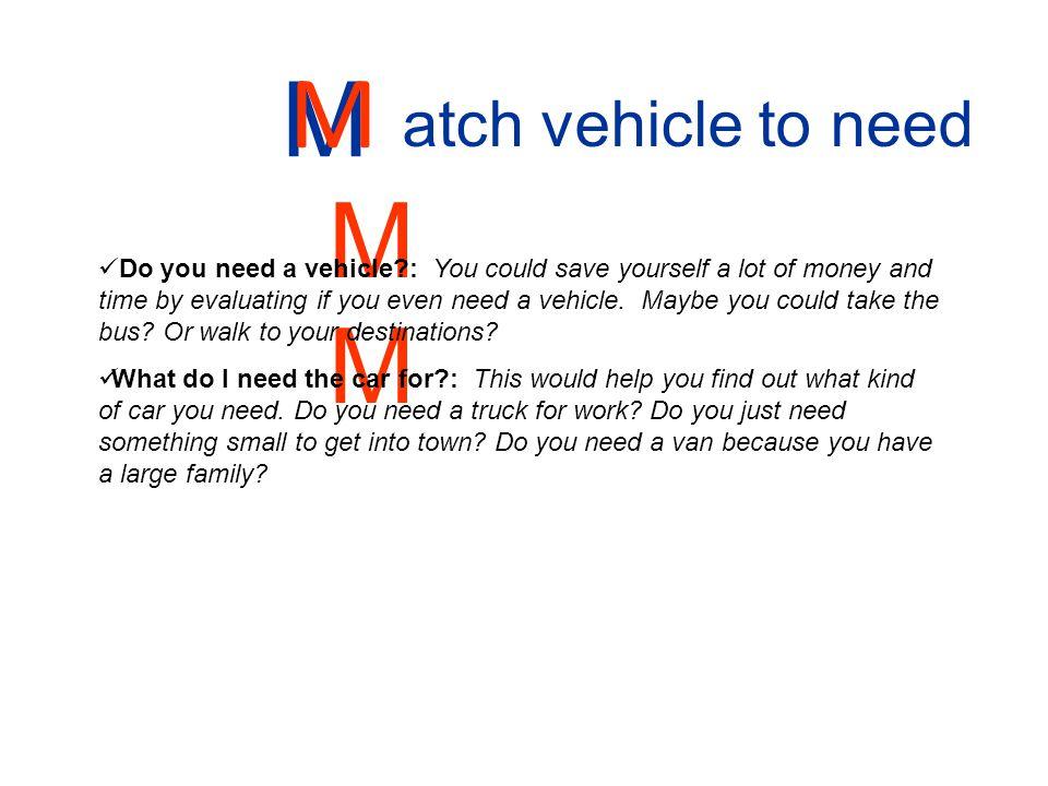 MMM M atch vehicle to need