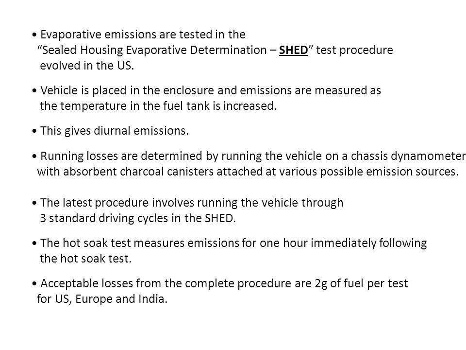 Evaporative emissions are tested in the