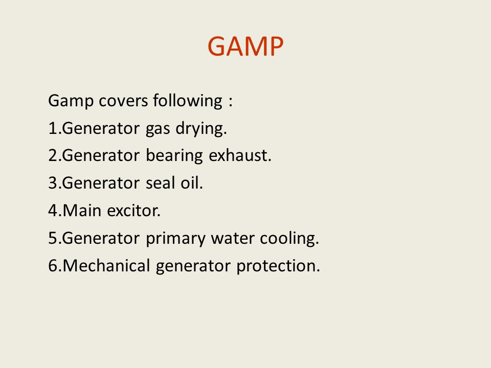 GAMP Gamp covers following : 1.Generator gas drying.