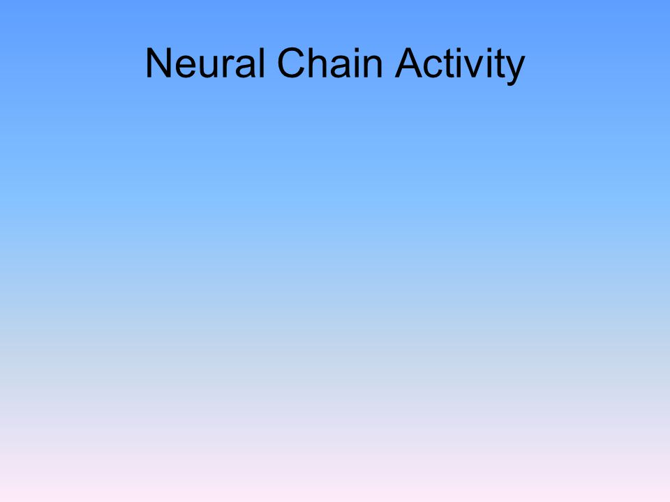 Neural Chain Activity