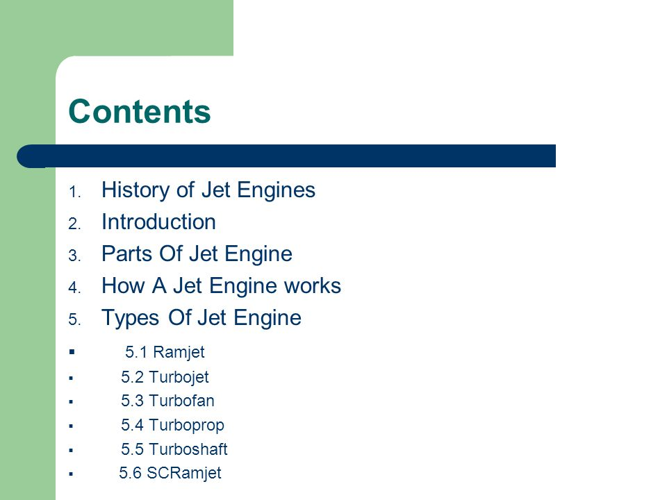 Contents History of Jet Engines Introduction Parts Of Jet Engine