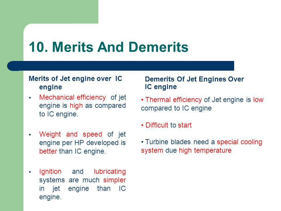 10. Merits And Demerits Merits of Jet engine over IC engine